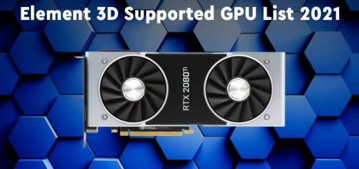 List of Element 3D supported graphics Cards 2021