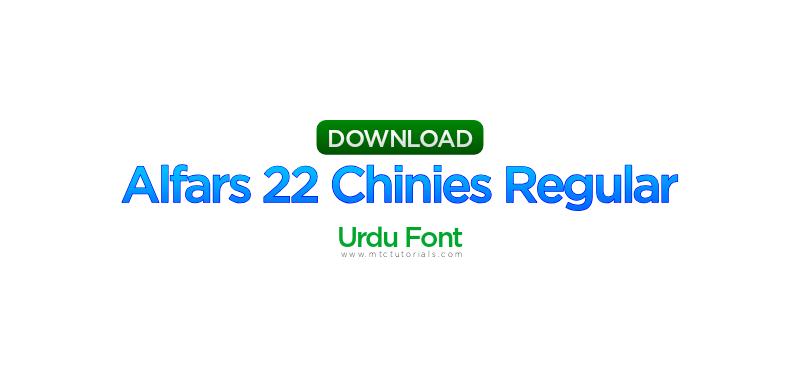 Download alfars 22 chinies regular urdu font - MTC TUTORIALS